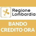 CREDITO ORA  BANDO UNIONCAMERE REGIONE LOMBARDIA ABBATTIMENTO TASSO DI INTERESSE FINO AL 3%