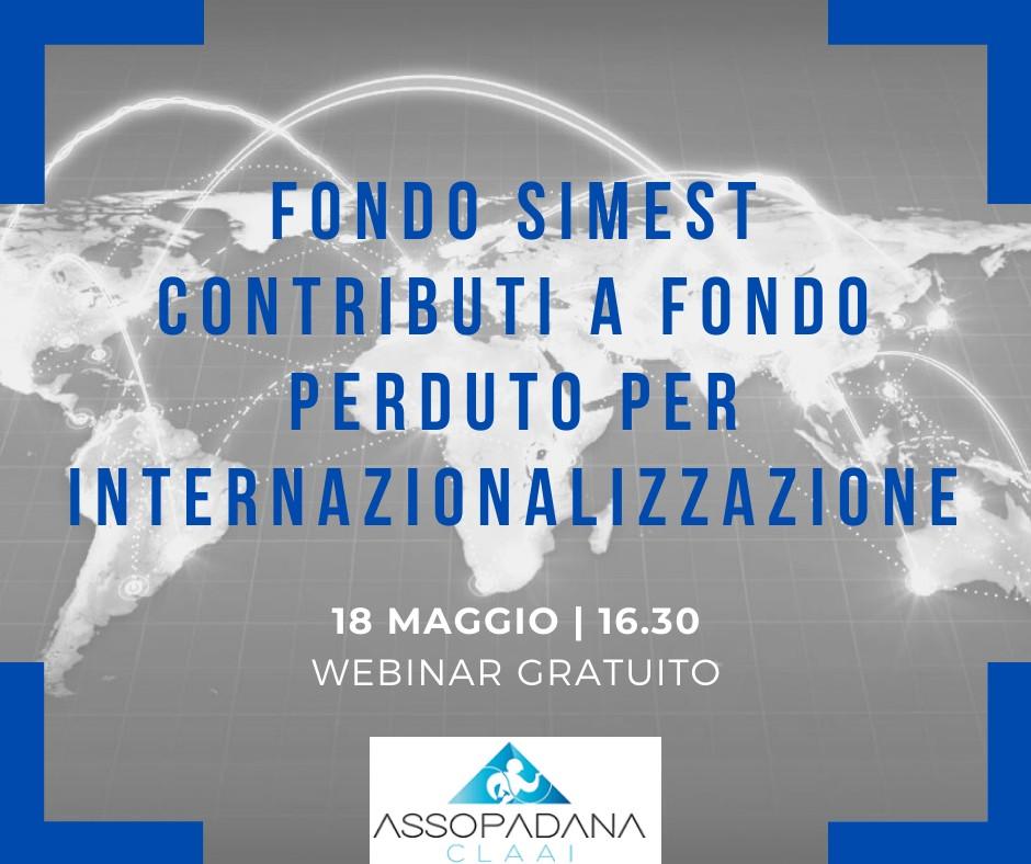 """Webinar Gratuito """"INTERNAZIONALIZZAZIONE: CONTRIBUTI SIMEST A FONDO PERDUTO PER LE IMPRESE"""""""